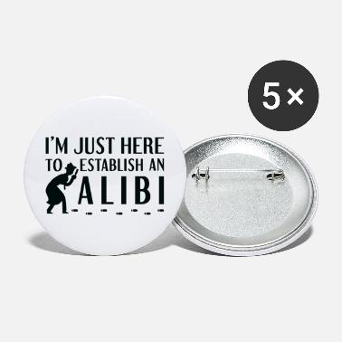 Established Establish An Alibi - Large Buttons