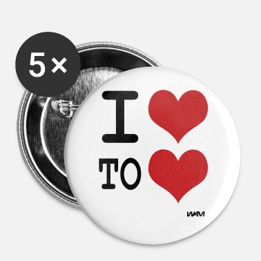 I Love i love to love by wam - Large Buttons