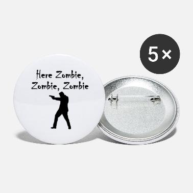 Zombies Here Zombie Zombie Zombie - Large Buttons