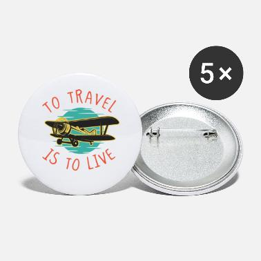Travelling Travel is to Live Travel Traveler Airplane - Large Buttons