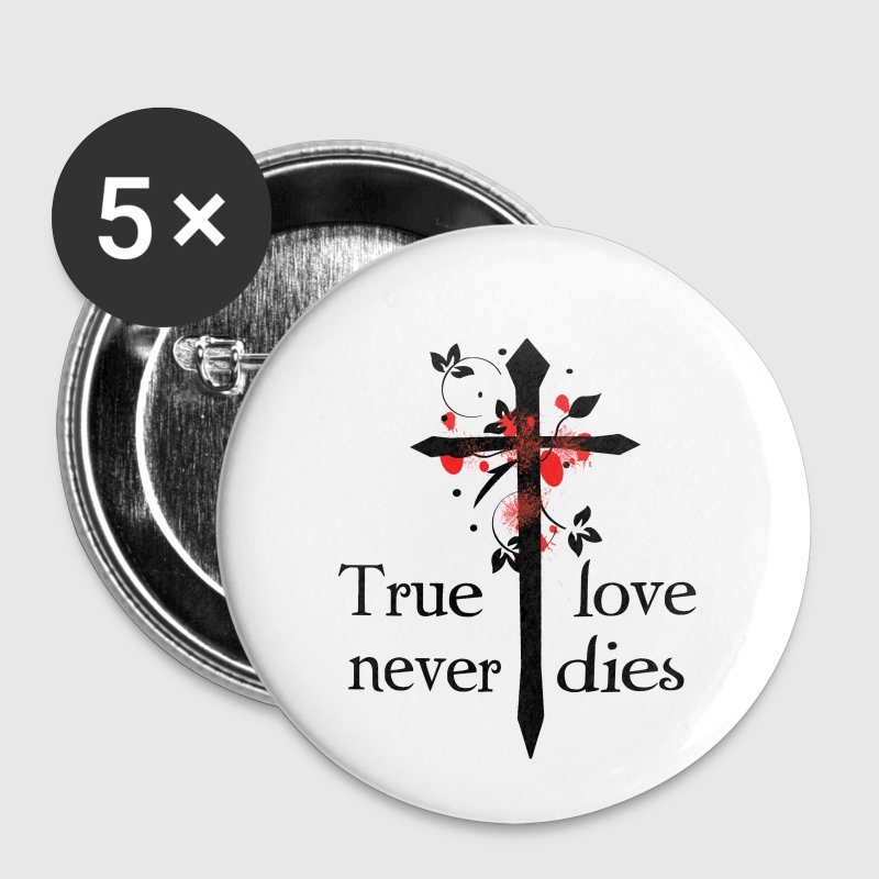 True Love Never Dies - Large Buttons
