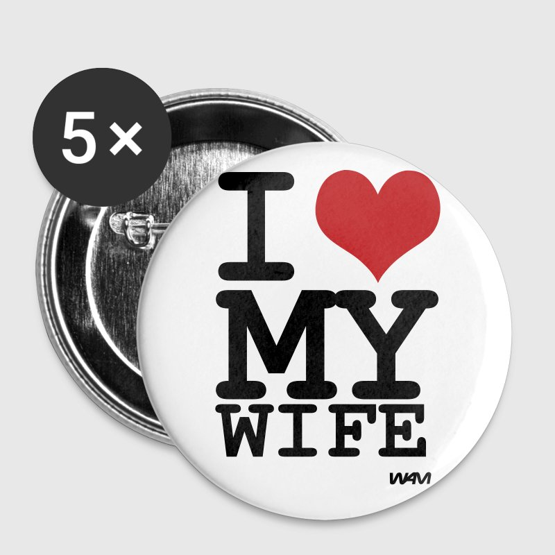 i love my wife by wam - Large Buttons