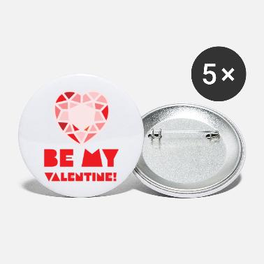 Be my Valentine - Large Buttons