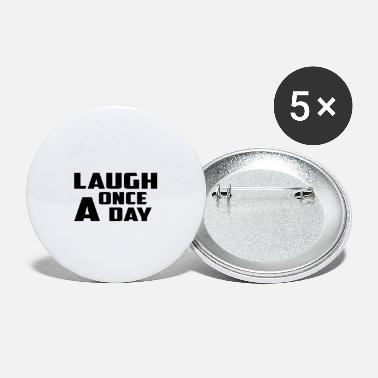 laugh once a day - Large Buttons