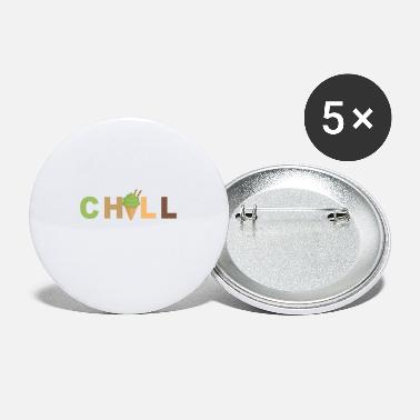 Chill Chill - Chilling - Large Buttons