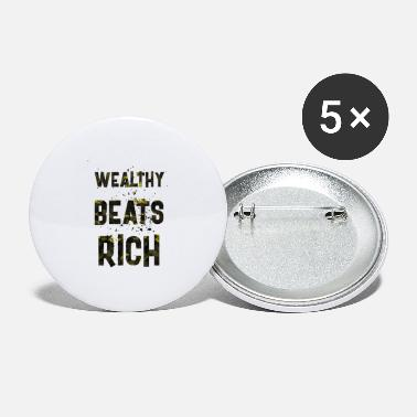 Wealthy Wealthy beats rich - Large Buttons