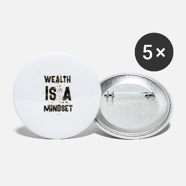 Wealth Wealth is a mindset - Large Buttons