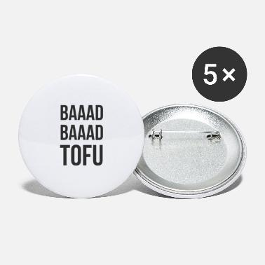 Bad Bad Bad Tofu - Large Buttons