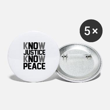 Know Know Justice Know Peace - Large Buttons