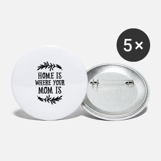 Day Buttons - Home is where your Mom is - Mother's Day - Large Buttons white