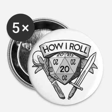 This Is How I Roll d20 - Large Buttons