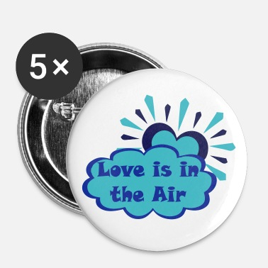 Love is in the Air - Buttons large 2.2'' (5-pack)