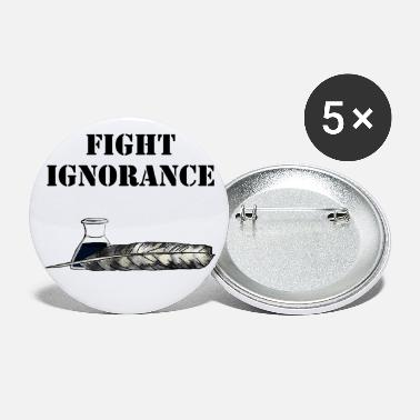 Fight ignorance - Large Buttons