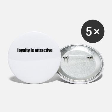 Attractive Loyalty is attractive - Large Buttons