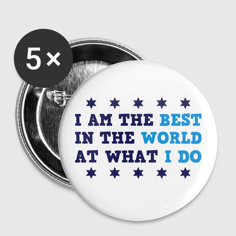 I Am The Best In The World At What I Do - Large Buttons