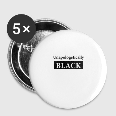 Unapologetically Black - Large Buttons
