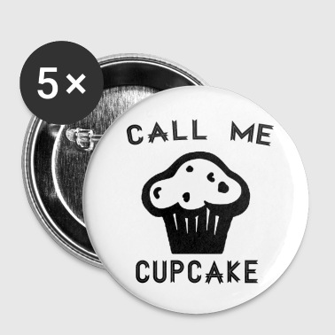 call me cupcake - Large Buttons