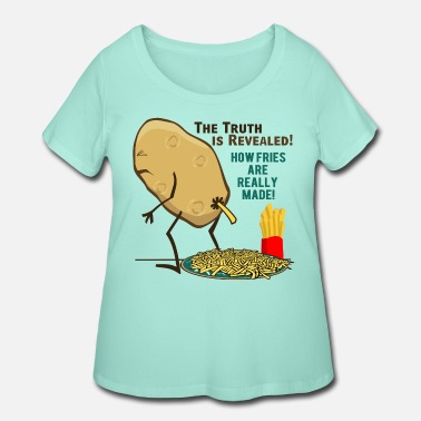 Meme How Fries Are Really Made - Women's Plus Size T-Shirt