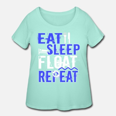 Float Tank Float Therapy Eat Sleep Float Repeat - Women's Plus Size T-Shirt
