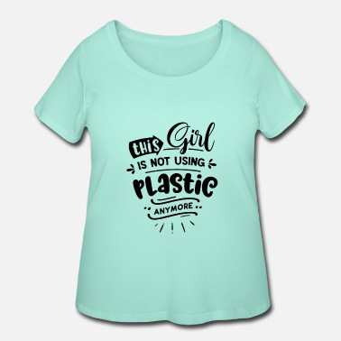 Eco This Girl is not using plastic - Women's Plus Size T-Shirt