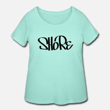Shore Shore - Women's Plus Size T-Shirt