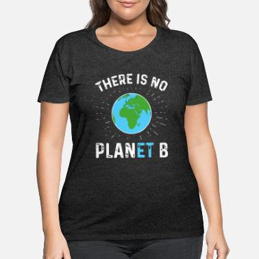 Premium No Planet B Organic T-shirt Gift environment - Women's Plus Size T-Shirt
