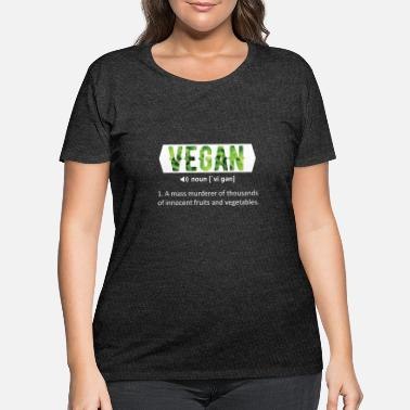 Vegan Funny vegan quotes - Vegan - A mass murderer of - Women's Plus Size T-Shirt
