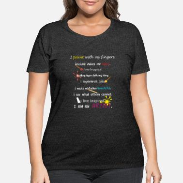 Mistake Artist - I paint with my fingers. Texture makes me - Women's Plus Size T-Shirt