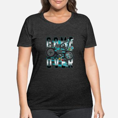 Game Over Game over - Women's Plus Size T-Shirt