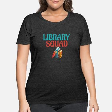 Library Library Squad - Women's Plus Size T-Shirt