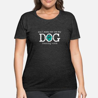 Training Dog Training - Women's Plus Size T-Shirt