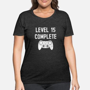 Yourself Level 15 Complete 15 Years Old Birthday Gamer Gift - Women's Plus Size T-Shirt