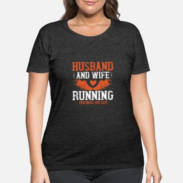 Husband And Wife Quotes Husband and wife running partners for life - Women's Plus Size T-Shirt