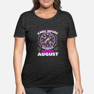 Kneel Kneel Before The Queen Of Aries August - Women's Plus Size T-Shirt