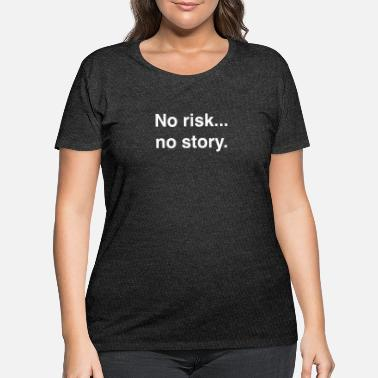 Risk No Risk No History - Women's Plus Size T-Shirt