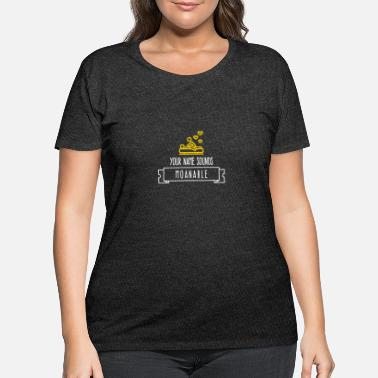 Your Name Sounds Moanable! - Women's Plus Size T-Shirt