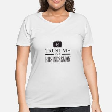 Businessman Businessman entrepreneur shirt businessman - Women's Plus Size T-Shirt