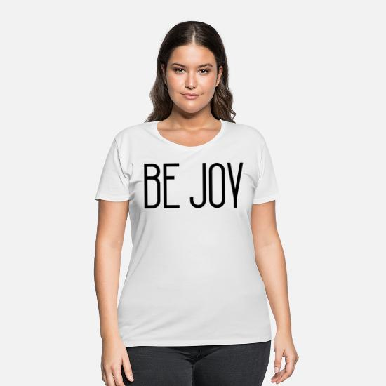 Joy T-Shirts - BE JOY - Women's Plus Size T-Shirt white
