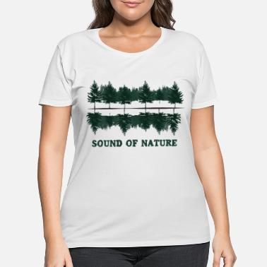 Nature Sound of Nature T Shirt - nature conservation - Women's Plus Size T-Shirt