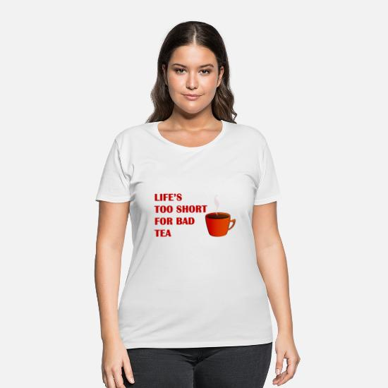 English T-Shirts - Life´s too Short for Bad Tea - Women's Plus Size T-Shirt white