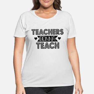 Teaching Teach - Women's Plus Size T-Shirt