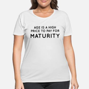 Mature Maturity - Women's Plus Size T-Shirt