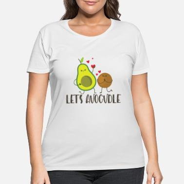Avocadobread Let's Avocudle - Women's Plus Size T-Shirt