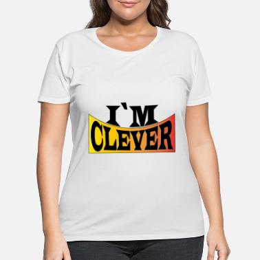 Clever I´m clever - Women's Plus Size T-Shirt