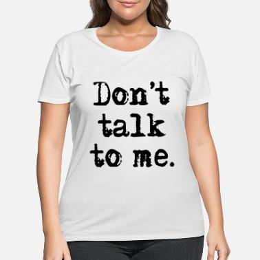 Rebell Dont Talk To Me. Typewriter Design - Women's Plus Size T-Shirt