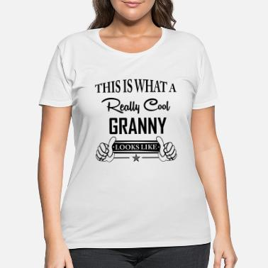 Awesome Granny Looks Like This Is What a Really Cool Granny Looks Like - Women's Plus Size T-Shirt