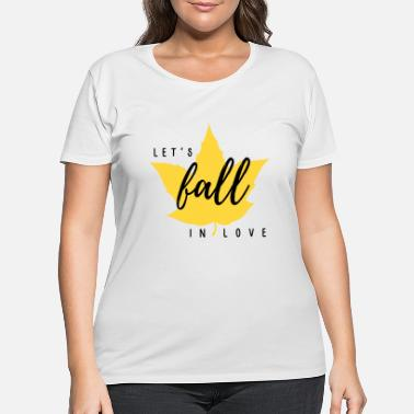 Fall In Love Let's Fall in Love - Women's Plus Size T-Shirt