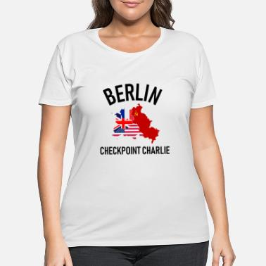West Berlin Berlin Checkpoint Charlie Ost West DDR Deutschland - Women's Plus Size T-Shirt