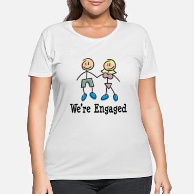 Engagement Engagement We're Engaged - Women's Plus Size T-Shirt