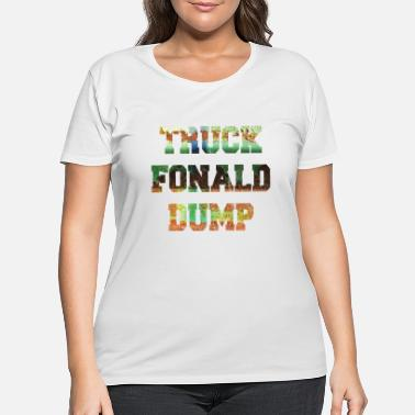 Luck Truck Fonald Dump - Donald Trump - Women's Plus Size T-Shirt